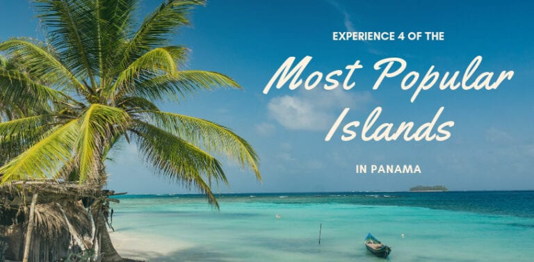 Experience 4 of the Most Popular Islands in Panama