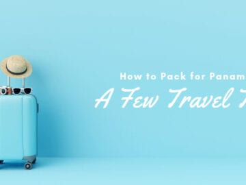 How to Pack for Panama | A Few Travel Tips